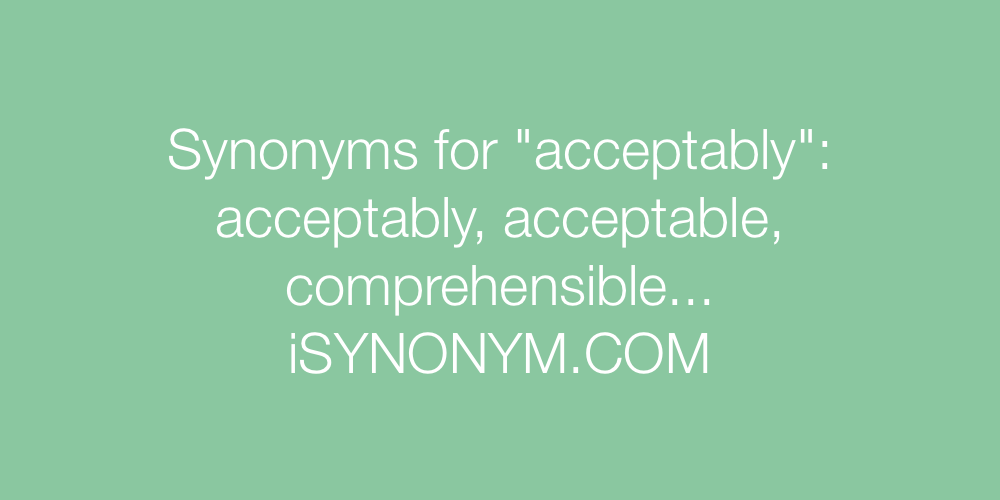 Synonyms acceptably