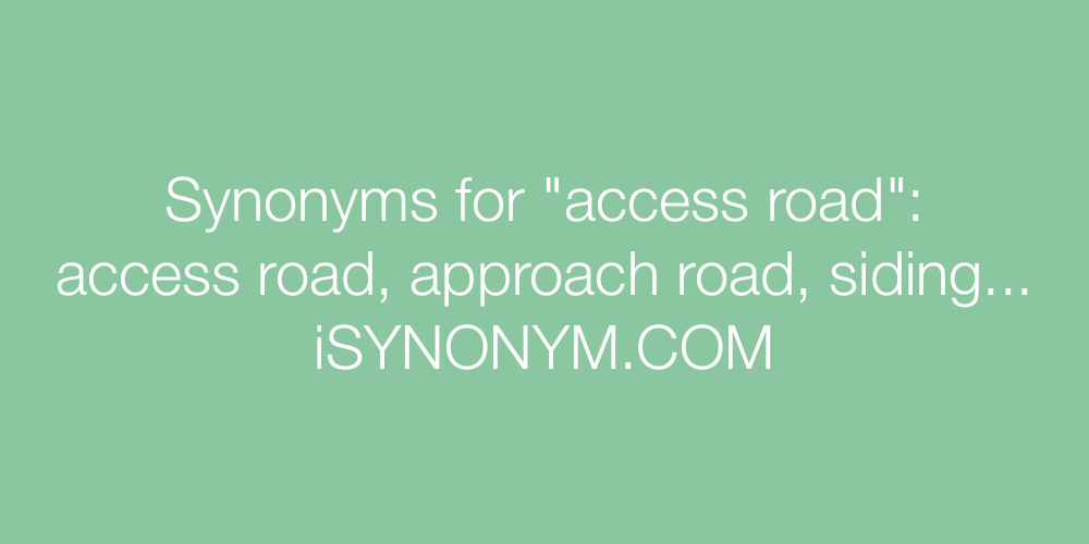 Synonyms access road