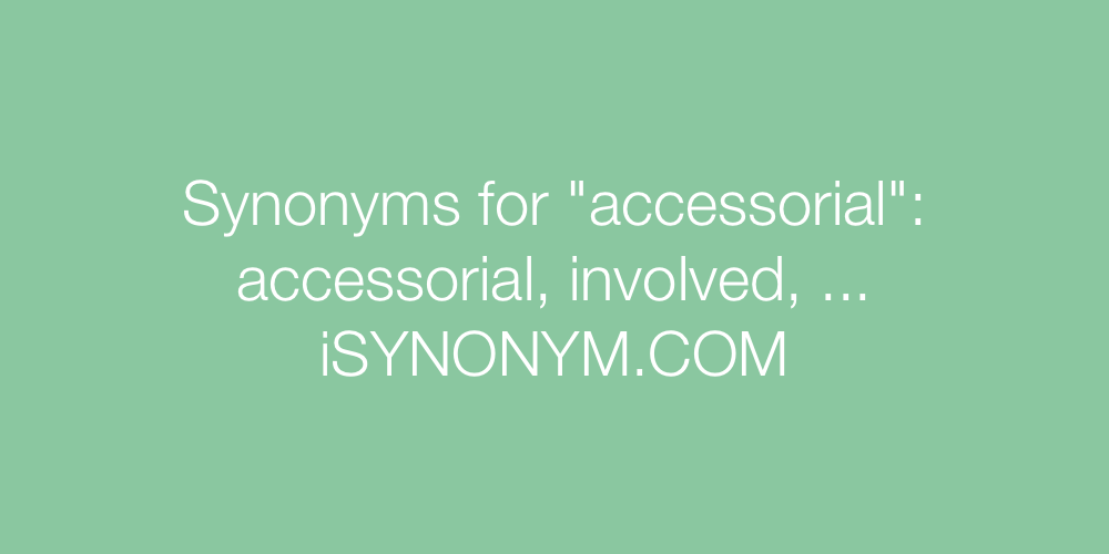 Synonyms accessorial