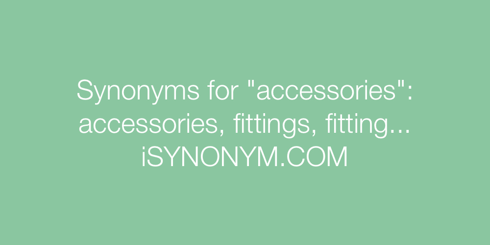 Synonyms accessories