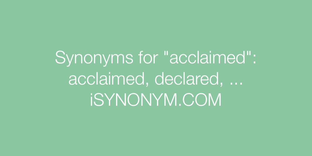Synonyms acclaimed