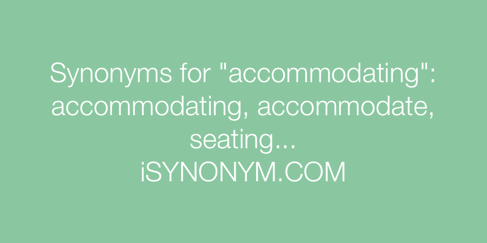 Synonyms accommodating