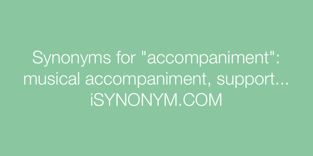 Synonyms accompaniment