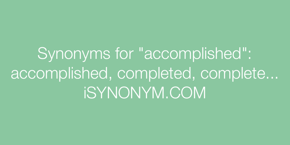 Synonyms accomplished