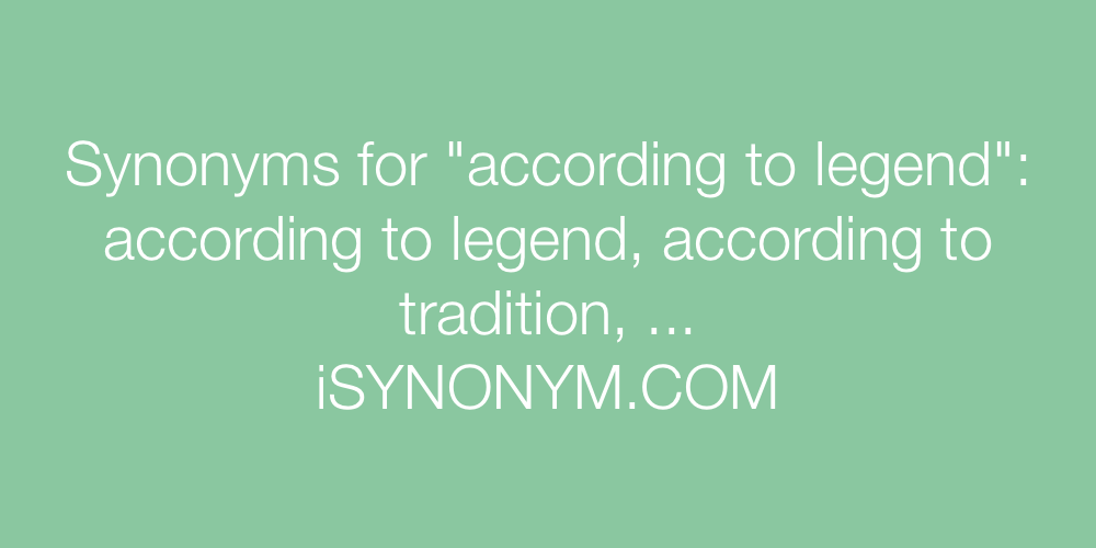 Synonyms according to legend
