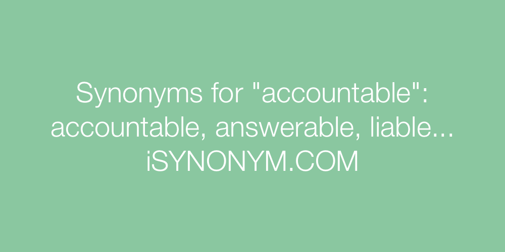 Synonyms accountable
