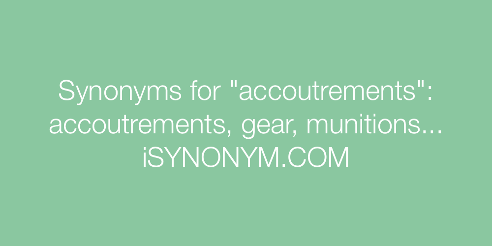 Synonyms accoutrements