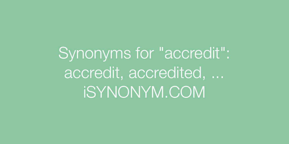 Synonyms accredit