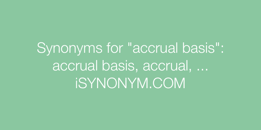 Synonyms accrual basis