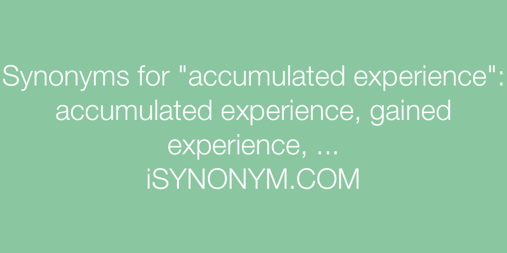 Synonyms accumulated experience