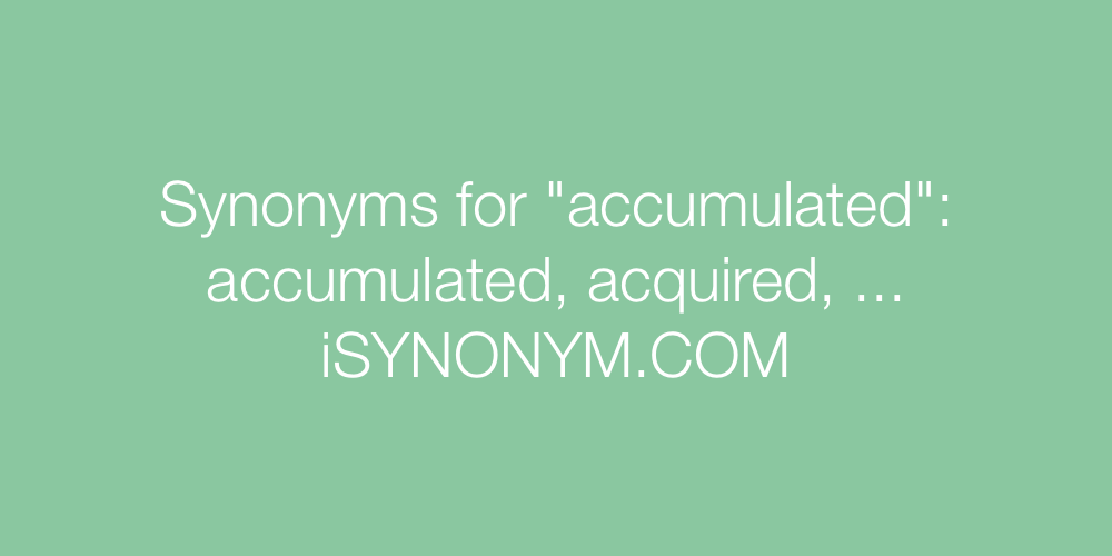 Synonyms accumulated