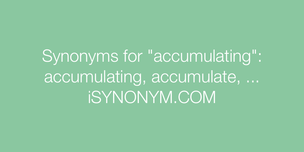 Synonyms accumulating