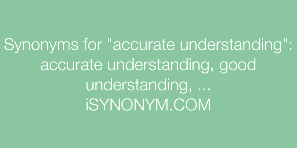 Synonyms accurate understanding