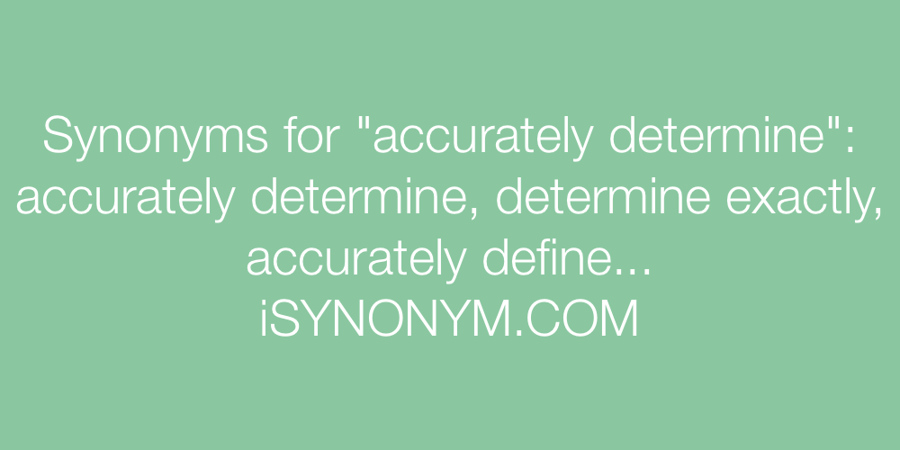 Synonyms accurately determine
