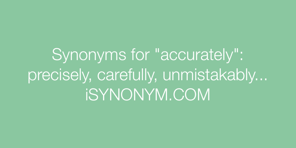 Synonyms accurately