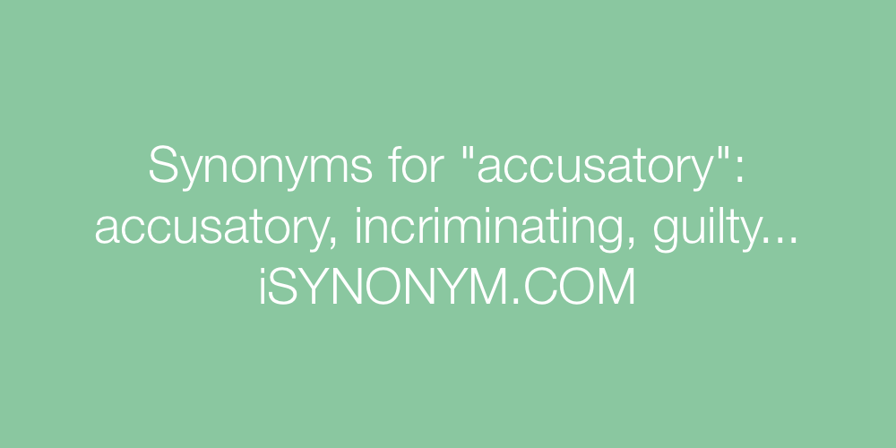 Synonyms accusatory