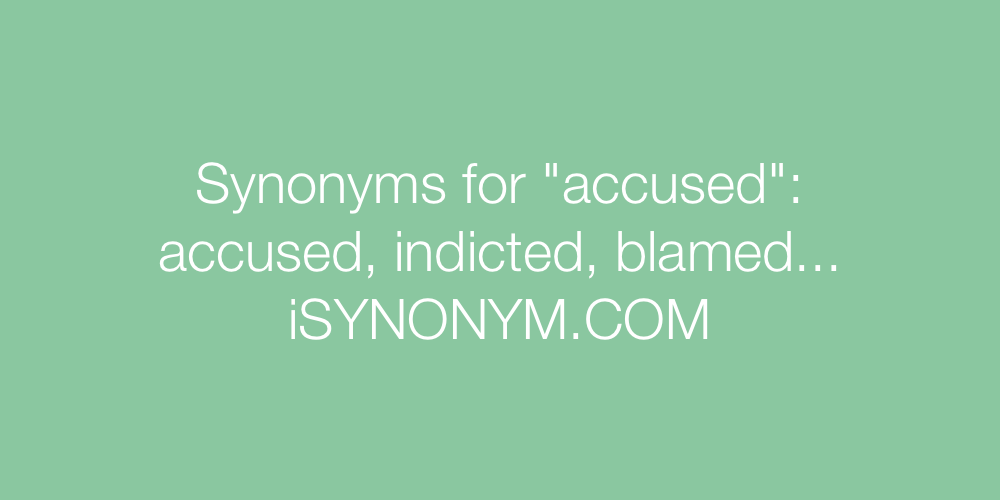 Synonyms accused