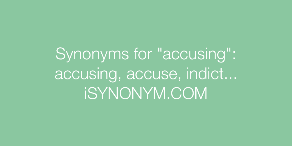 Synonyms accusing