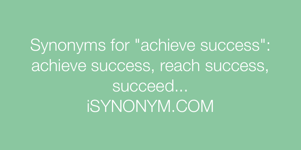 Synonyms achieve success