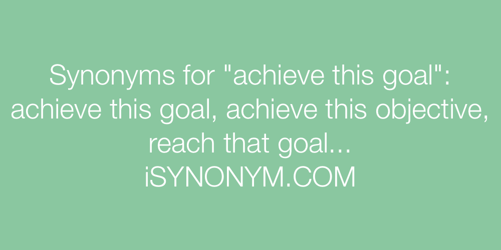 Synonyms achieve this goal