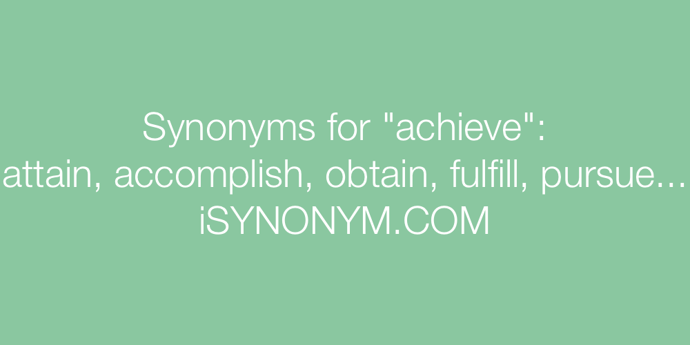 Synonyms achieve