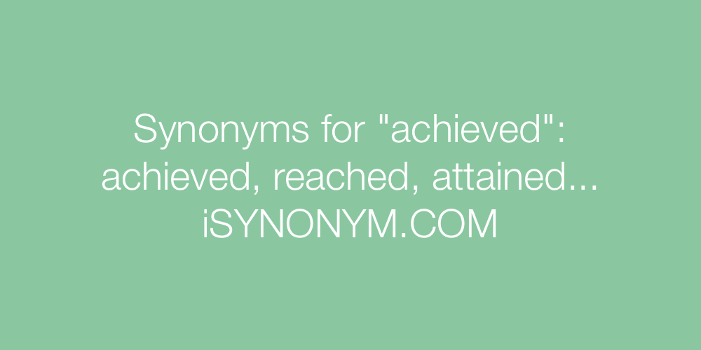Synonyms achieved