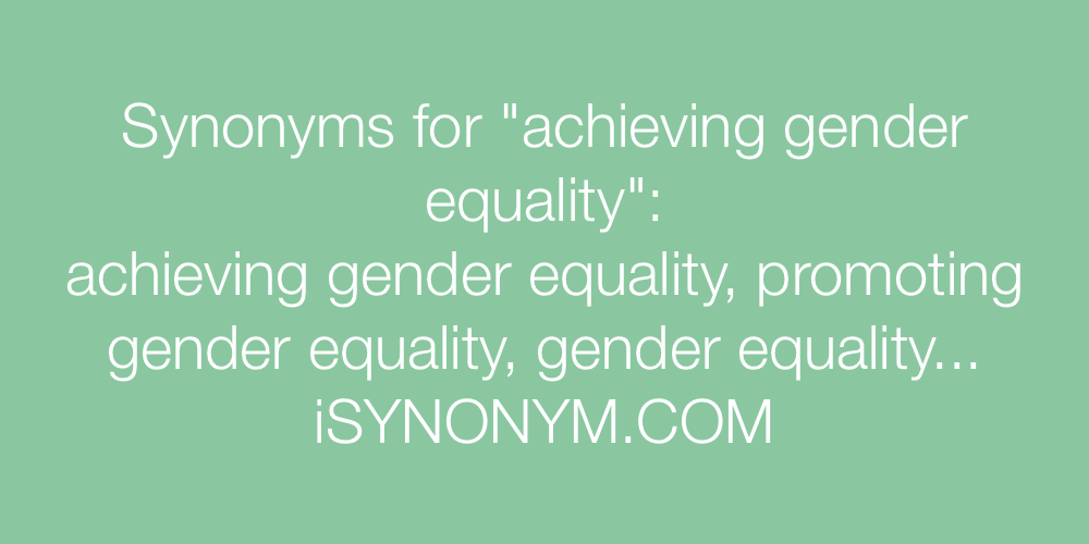 Synonyms achieving gender equality