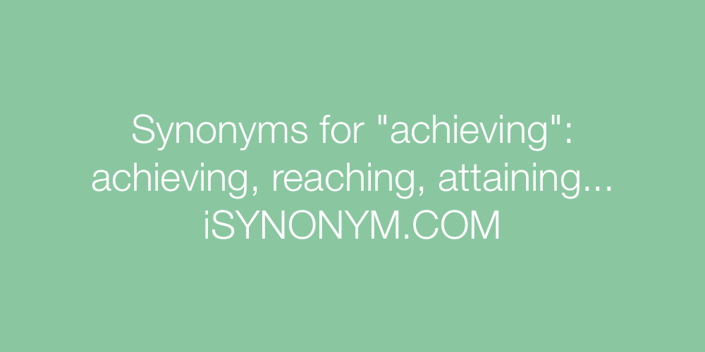 Synonyms achieving