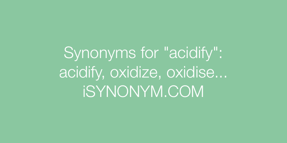 Synonyms acidify