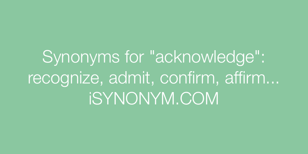 Synonyms acknowledge