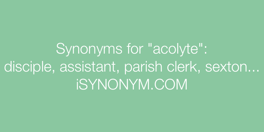 Synonyms acolyte