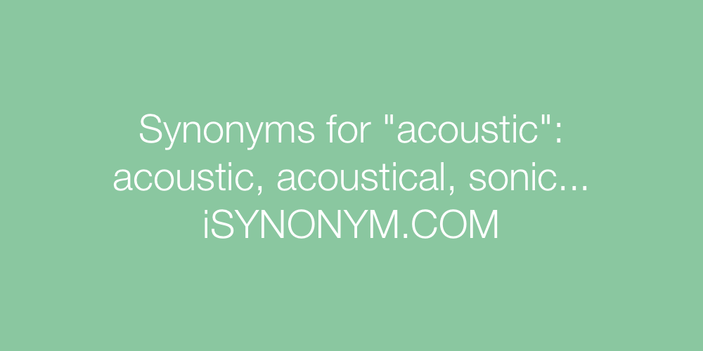 Synonyms acoustic
