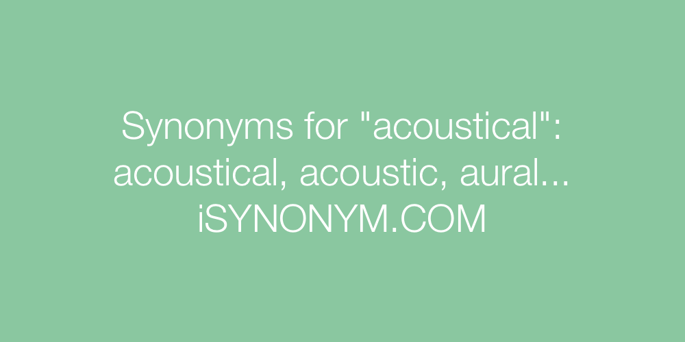 Synonyms acoustical