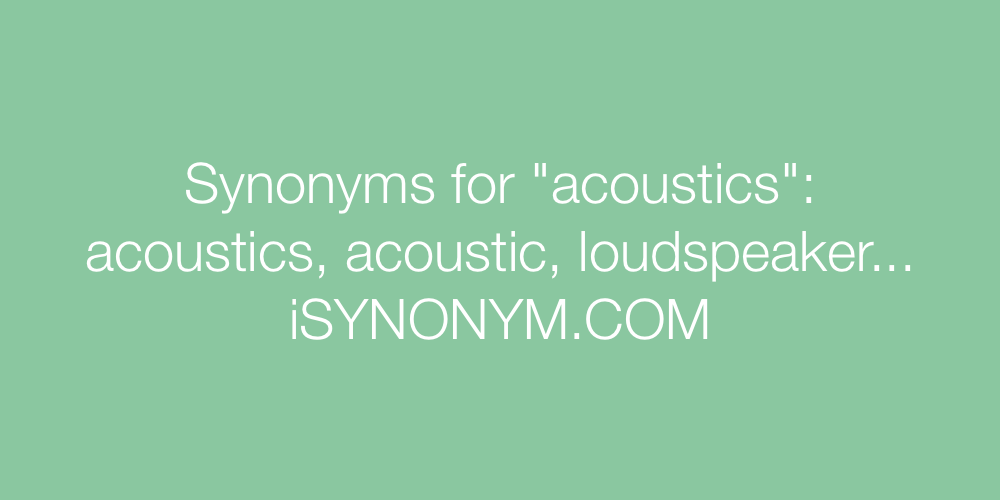 Synonyms acoustics
