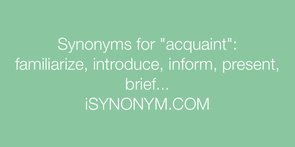 Synonyms acquaint