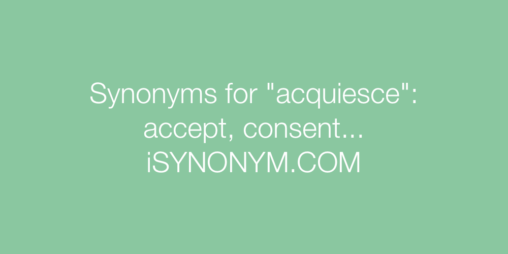 Synonyms acquiesce