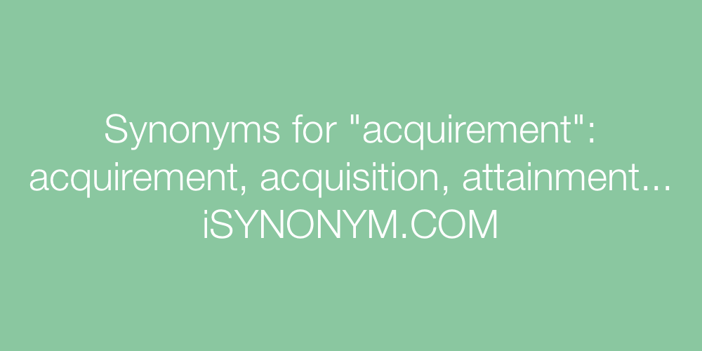 Synonyms acquirement