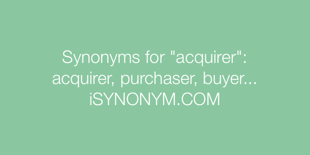 Synonyms acquirer