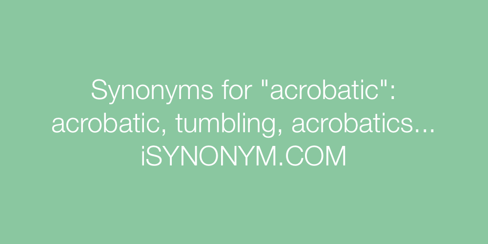 Synonyms acrobatic