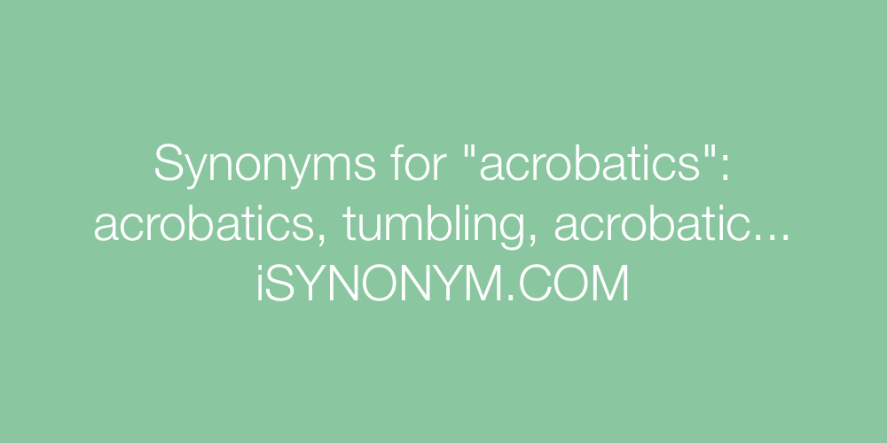 Synonyms acrobatics