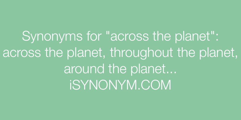 Synonyms across the planet