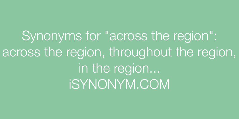 Synonyms across the region