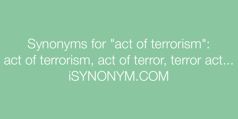 Synonyms act of terrorism