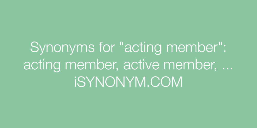 Synonyms acting member