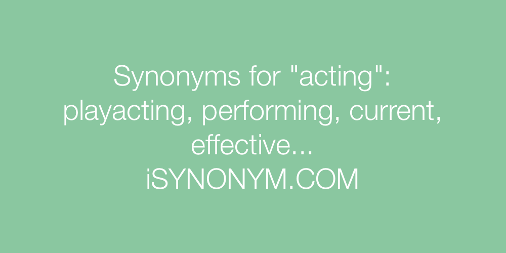 Synonyms acting