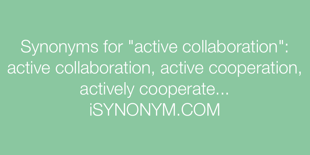 Synonyms active collaboration