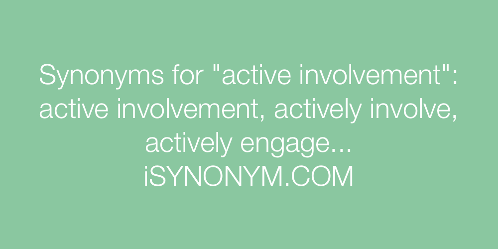 Synonyms active involvement
