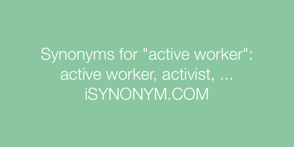Synonyms active worker