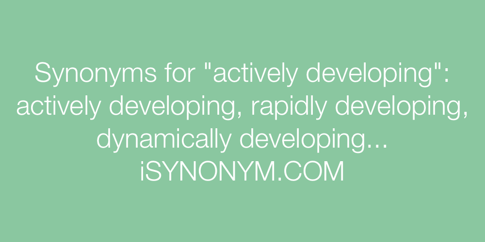 Synonyms actively developing