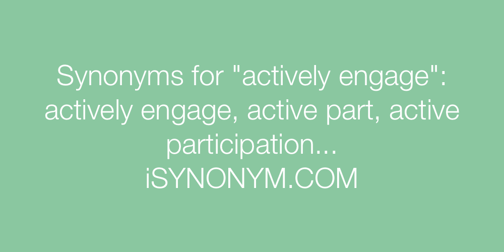Synonyms actively engage